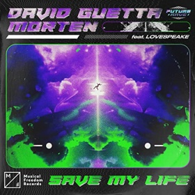 DAVID GUETTA & MORTEN FEAT. LOVESPEAK - SAVE MY LIFE